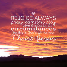 I Thessalonians 5:16-18 Rejoice, Pray, Give thanks